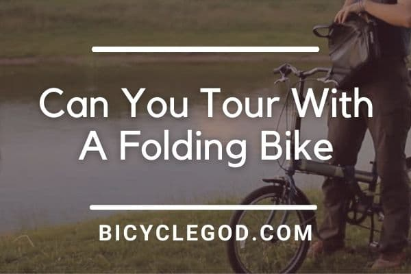 Can-You-Tour-With-A-Folding-Bike
